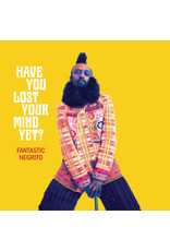 New Vinyl Fantastic Negrito - Have You Lost Your Mind Yet? LP