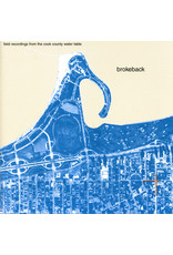 New Vinyl Brokeback - Field Recordings From The Cook County Water Table LP