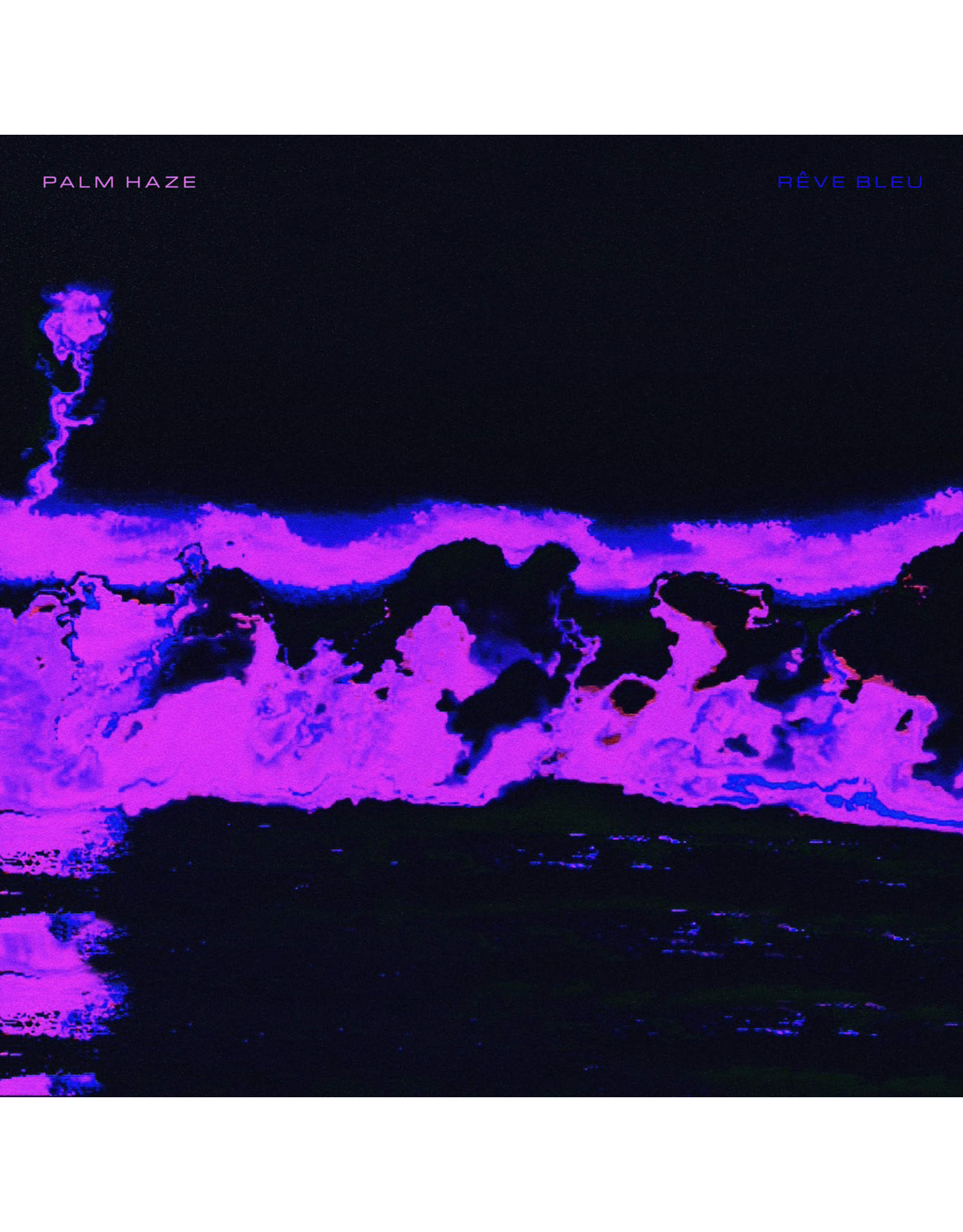 New Vinyl Palm Haze - Reve Bleu LP