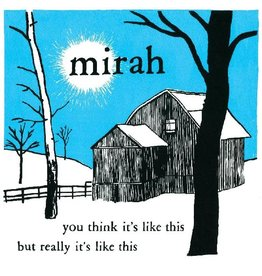 New Vinyl Mirah - You Think It's Like This But Really It's Like This (20th Anniversary) 2LP