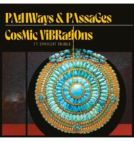 New Vinyl Cosmic Vibrations and Dwight Trible - Pathways & Passages LP