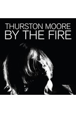New Vinyl Thurston Moore - By The Fire 2LP
