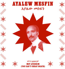 New Vinyl Ayalew Mesfin - Mot Aykerim (You Can't Cheat Death) LP