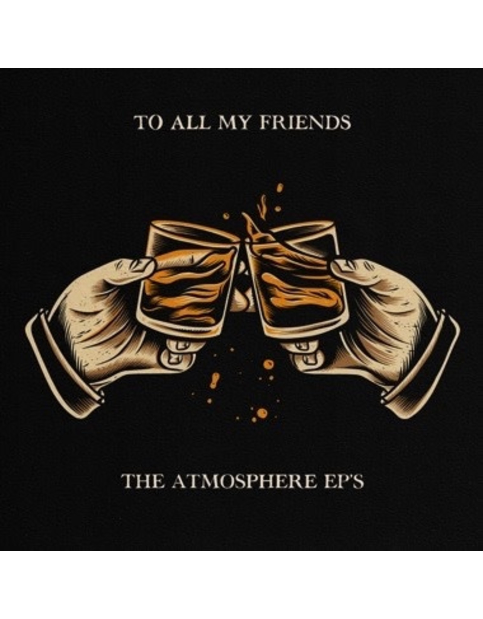 New Vinyl Atmosphere - To All My Friends, Blood Makes The Bible Holy: The Atmosphere EPs 2LP