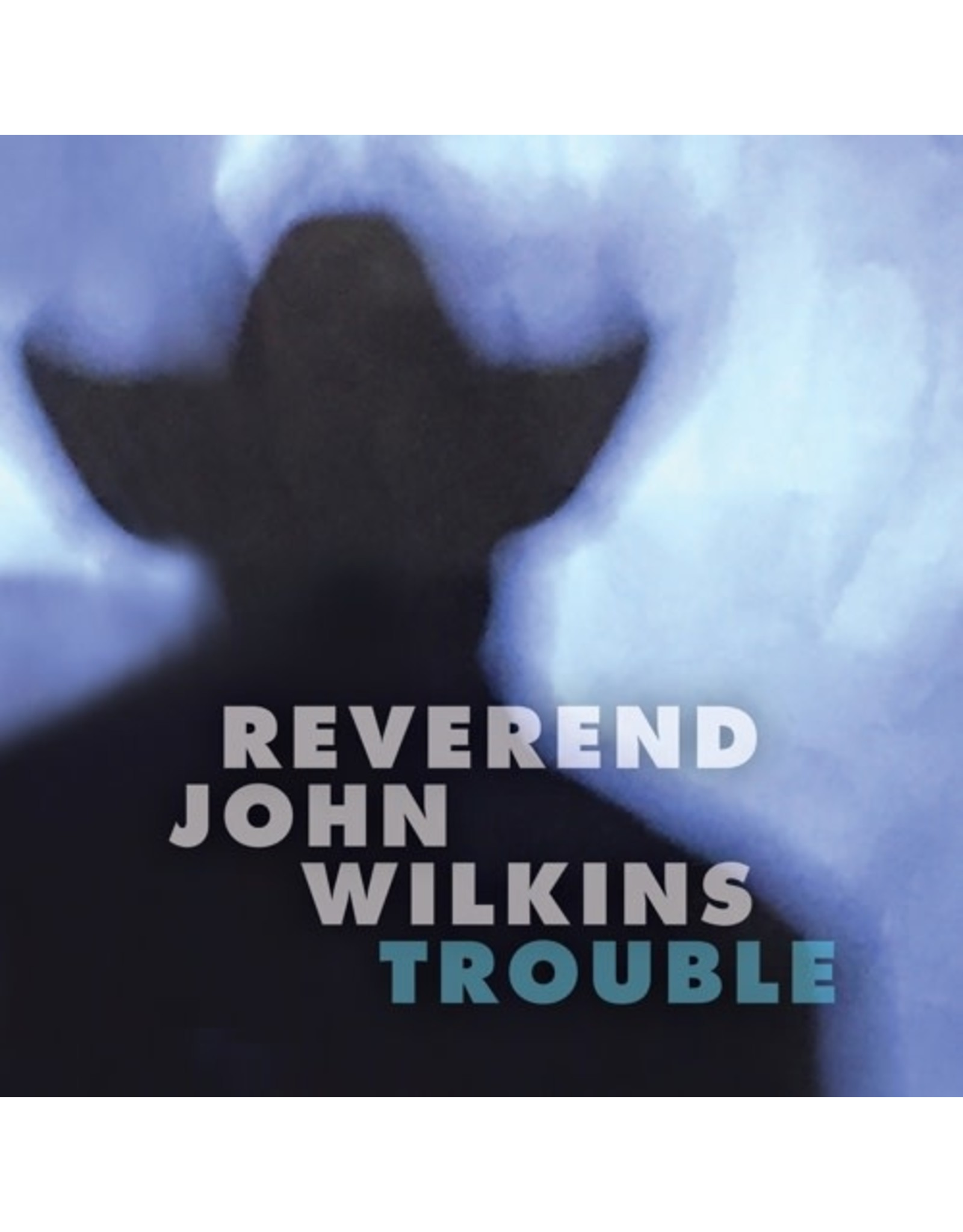New Vinyl Rev. John Wilkins - Trouble LP