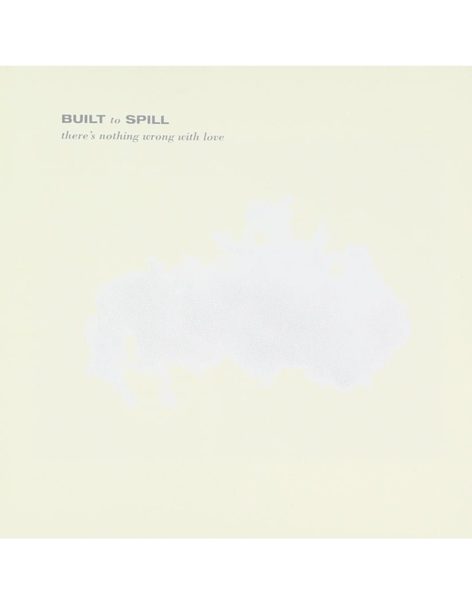 New Vinyl Built To Spill - There's Nothing Wrong With Love LP
