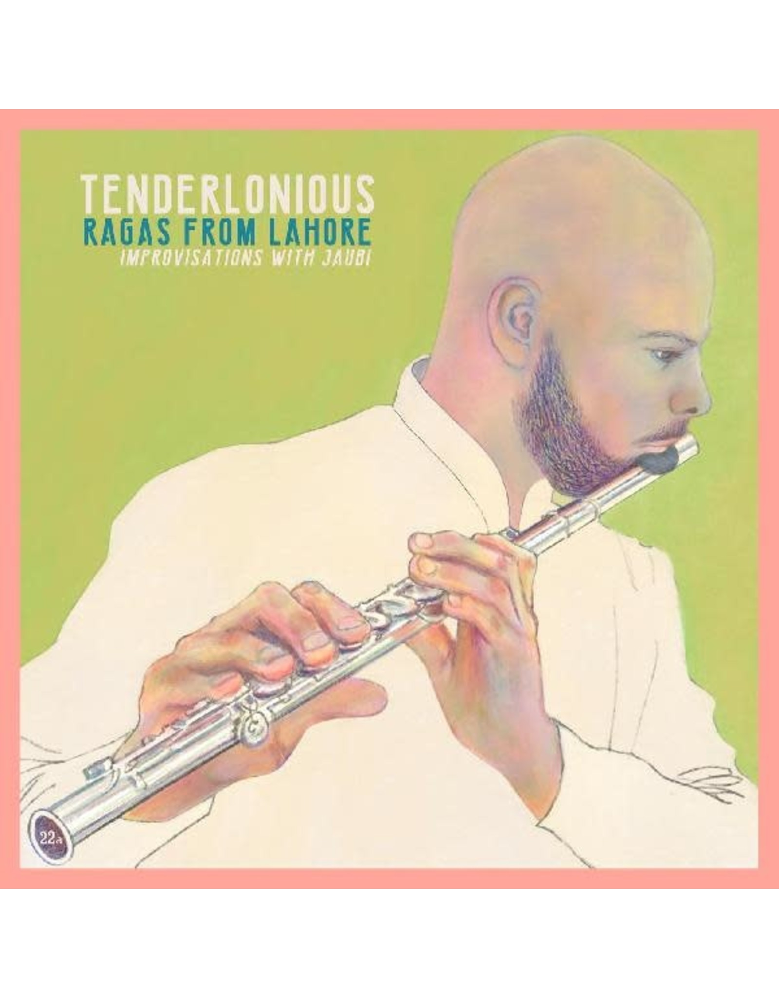 New Vinyl Tenderlonious - Ragas From Lahore: Improvisations With Jaubi LP