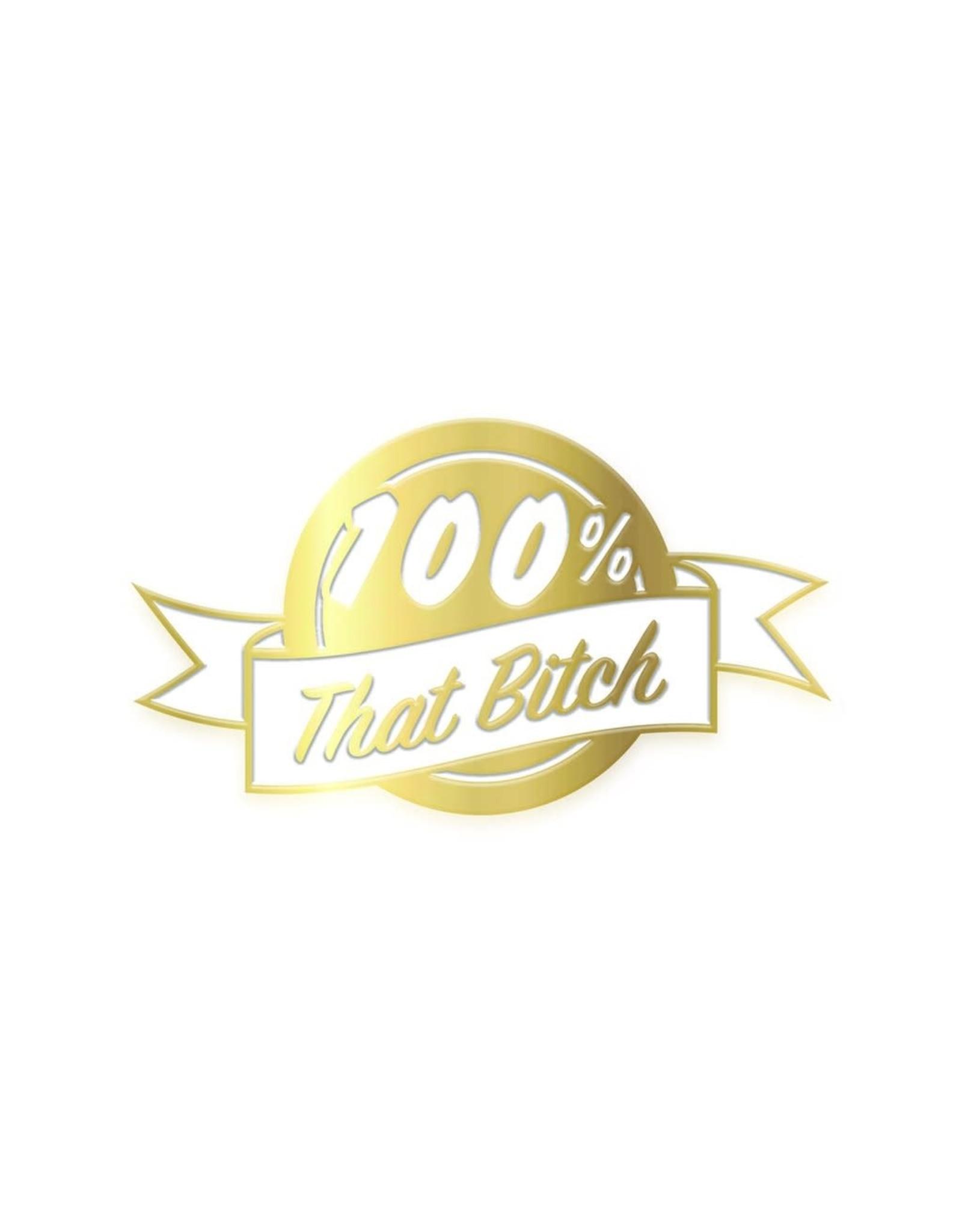 Enamel Pin 100% That Bitch Gold Enamel Pin