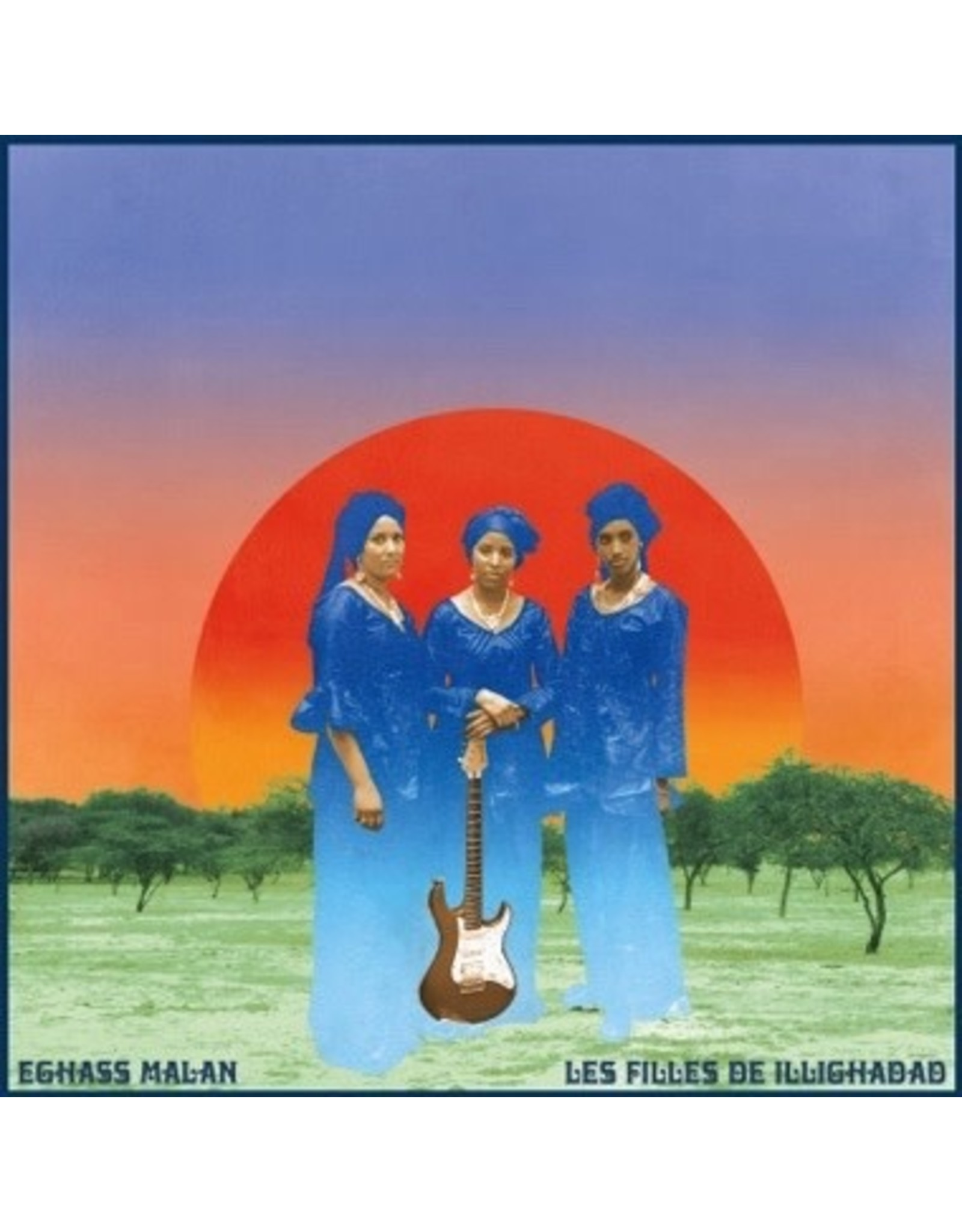 New Vinyl Les Filles De Illighadad - Eghass Malan LP