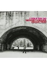 New Vinyl Delvon Lamarr Organ Trio - I Told You So LP