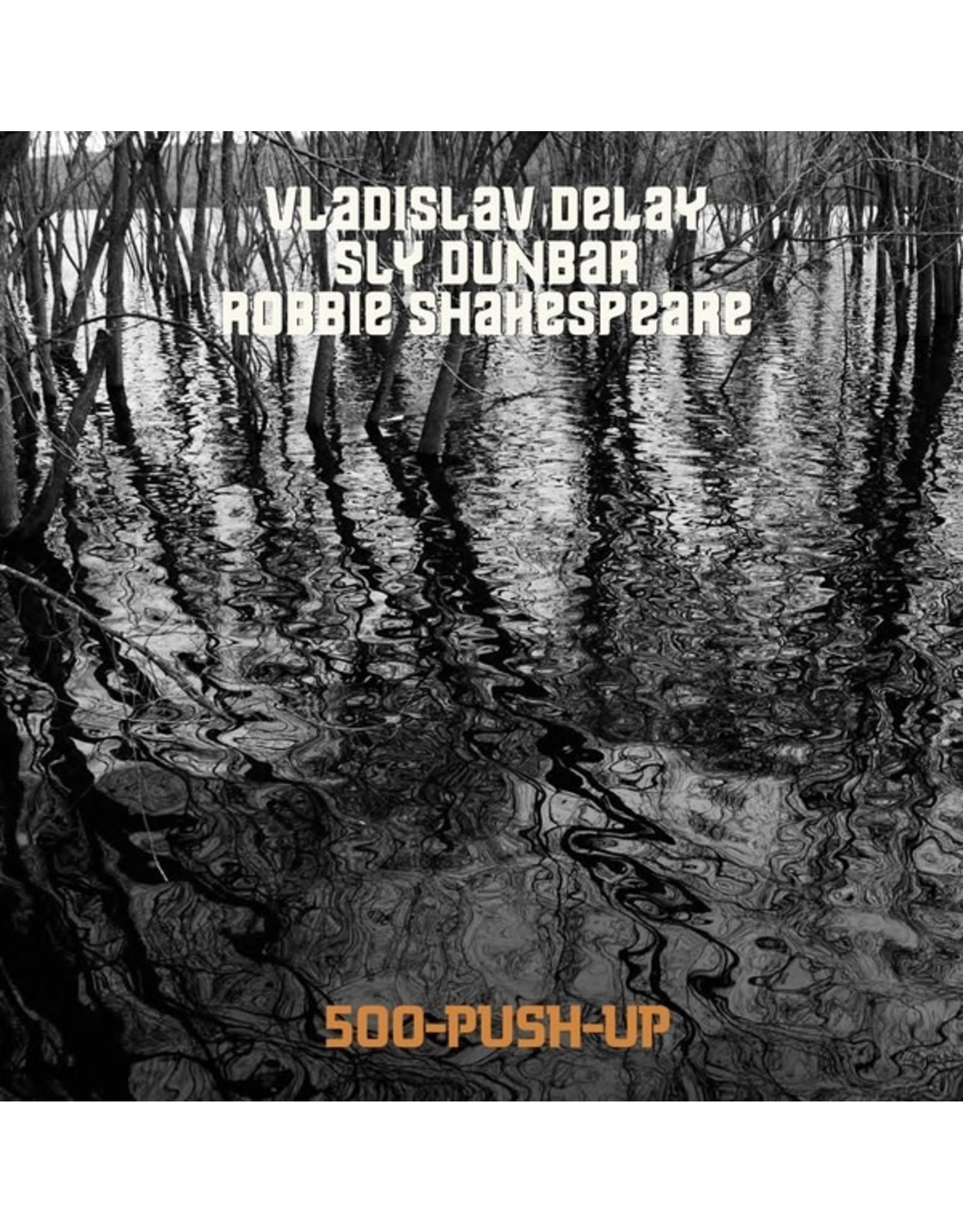 New Vinyl Vladislav Delay / Sly Dunbar / Robbie Shakespeare - 500-Push-Up LP