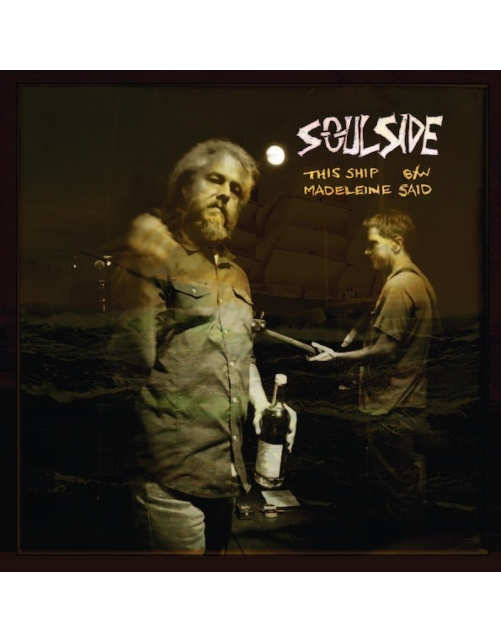 New Vinyl Soulside - This Ship b/w Madeleine Said 7""