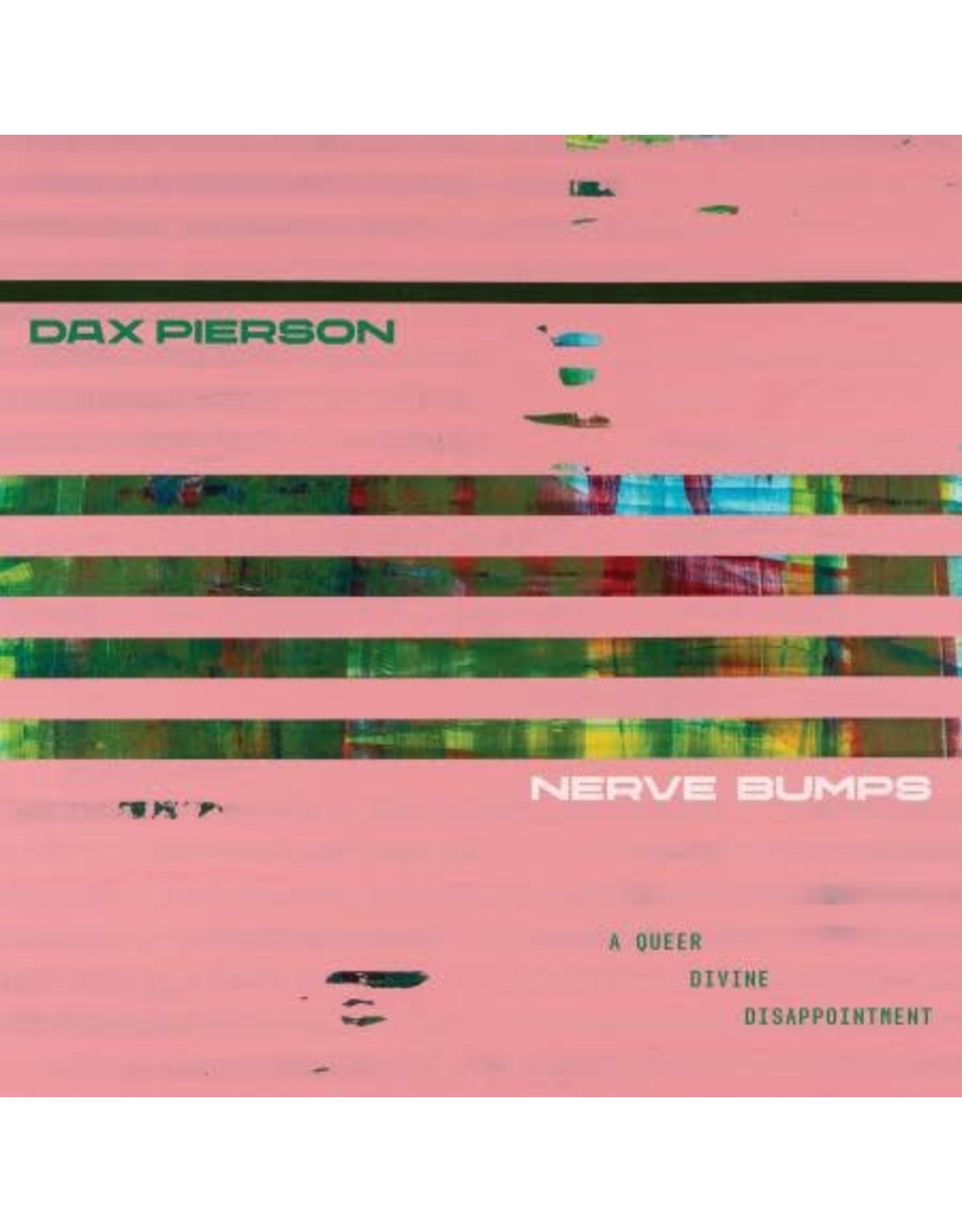 New Vinyl Dax Pierson - Nerve Bumps (A Queer Divine Disappointment) LP