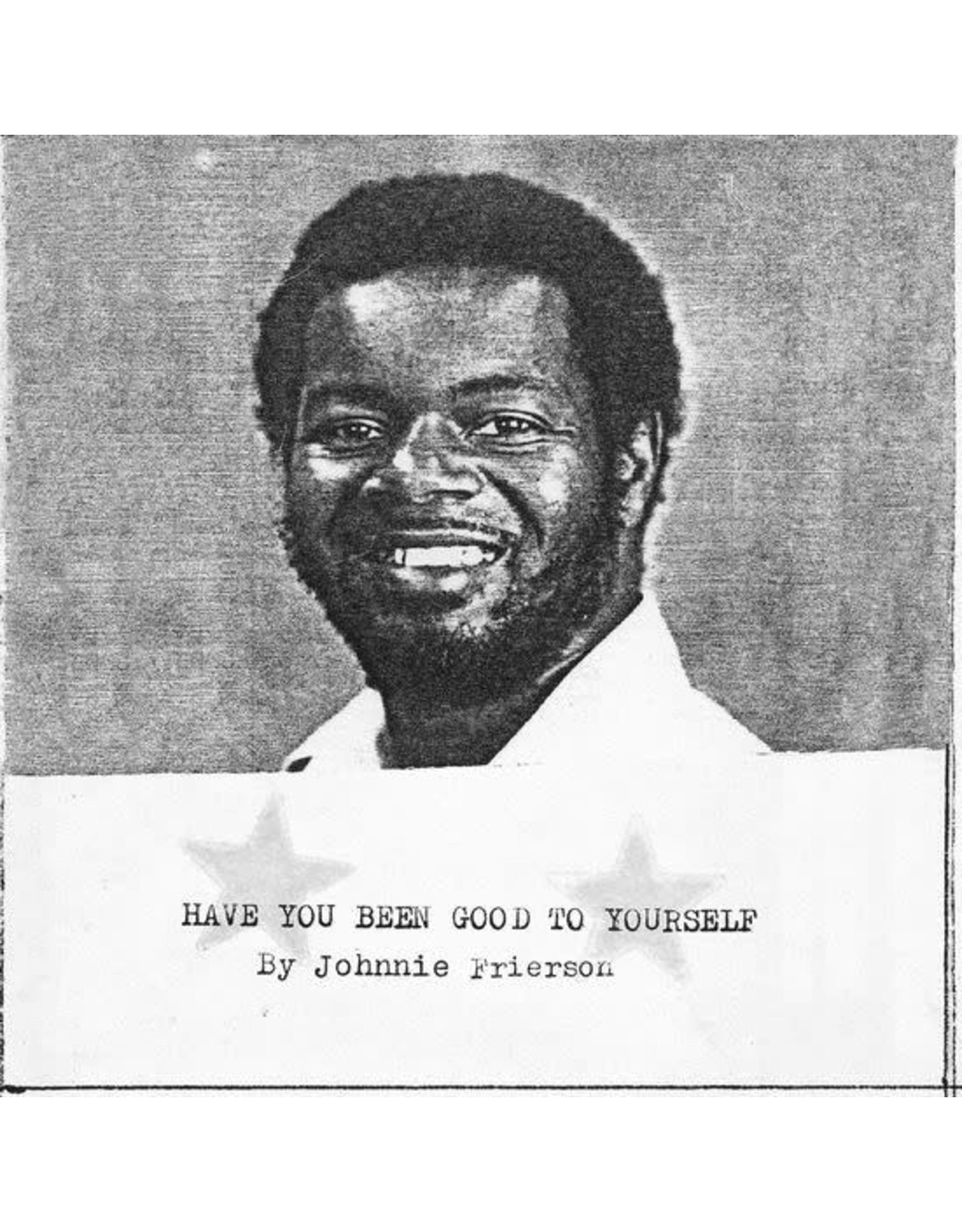 New Vinyl Johnnie Frierson - Have You Been Good To Yourself LP