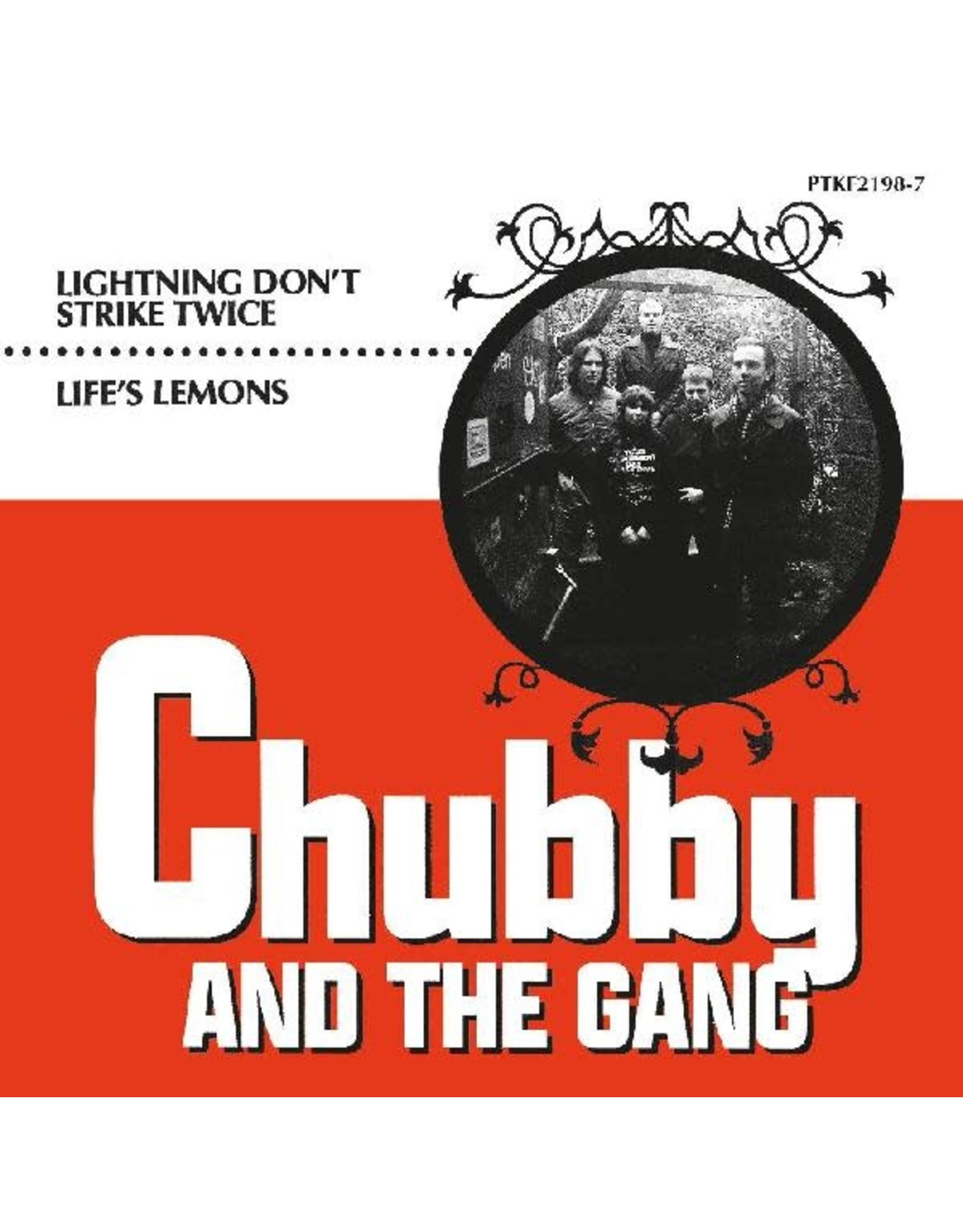 "New Vinyl Chubby And The Gang - Lightning Don't Strike Twice / Life's Lemons 7"""