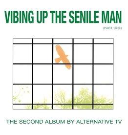 New Vinyl Alternative TV - Vibing Up The Senile Man (Part One) LP