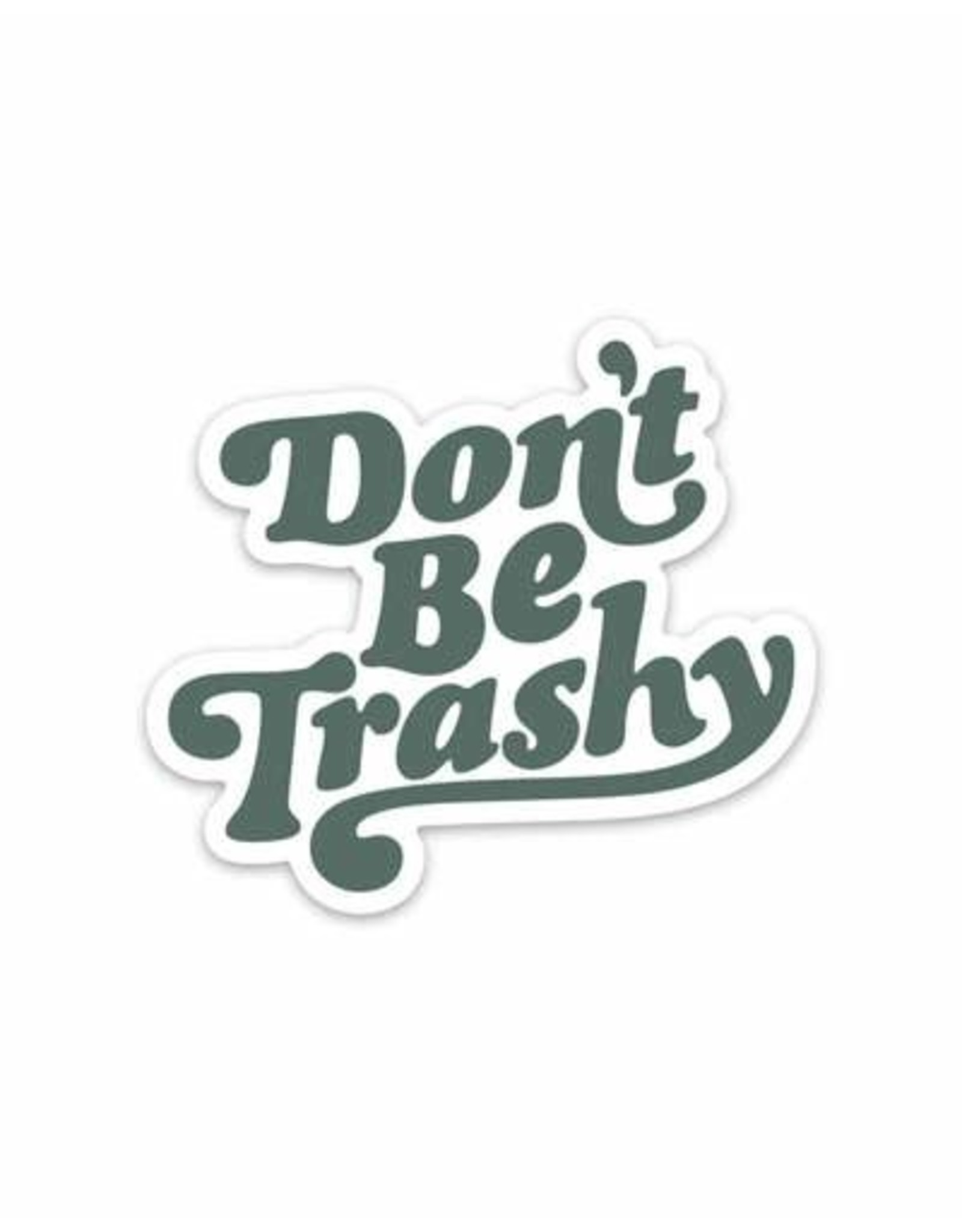 Keep Nature Wild KNW Don't Be Trashy Sticker