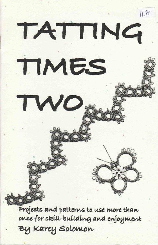Karey Solomon Tatting Times Two by Karey Solomon