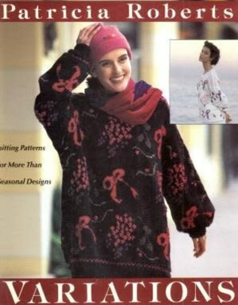 Gove Press Variations: Knitting Patterns for More Than 50 Seasonal Designs by Patricia Roberts