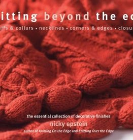 Nicky Epstein Books Knitting Beyond the Edge: Cuffs & Collars - Necklines - Corners & Edges - Closures - The Essential Collection of Decorative Finishes by Nicky Epstein