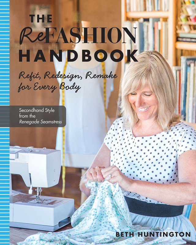 C&T Publishing The Refashion Handbook: Refit, Redesign, Remake for Every Body