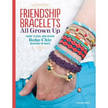 Design Originals Friendship Bracelets: All Grown Up Hemp, Floss, and Other Boho Chic Designs to Make by Suzanne McNeill
