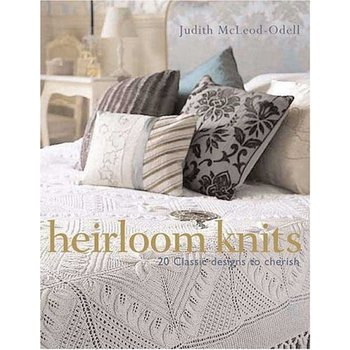 St. Martin's Griffin Heirloom Knits: 20 Classic Designs to Cherish by Judith McLeod-Odell