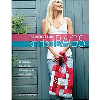 David & Charles The Knitter's Bible - Knitted Bags by Claire Crompton