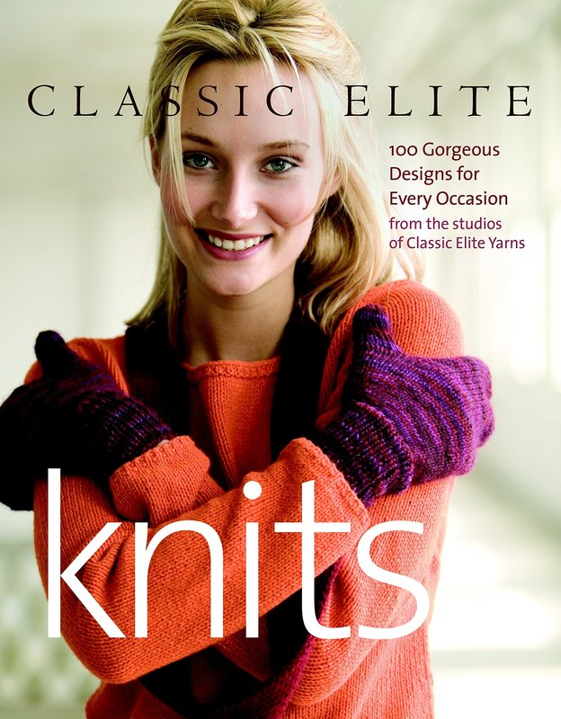 The Taunton Press Classic Elite Knits: 100 Gorgeous Designs for Every Occasion
