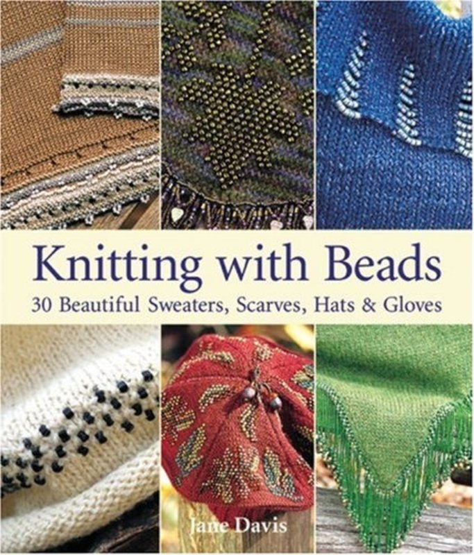 Lark Books Knitting with Beads: 30 Beautiful Sweaters, Scarves, Hats & Gloves by Jane Davis