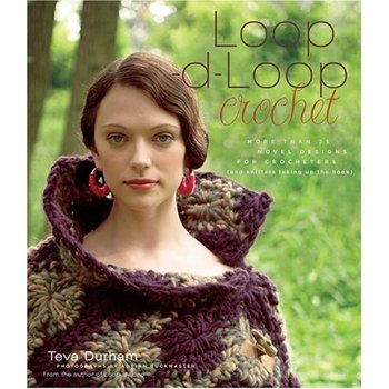Harry N. Abrams Loop-d-Loop Crochet: More Than 25 Novel Designs for Crocheters (and Kntters Taking Up the Hook), by Teva Durham
