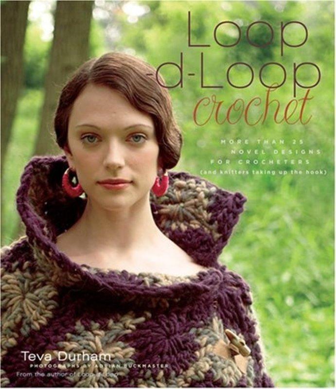 Harry N. Abrams Loop-d-Loop Crochet: More Than 25 Novel Designs for Crocheters (and Kntters Taking Up the Hook), by Teva Durham
