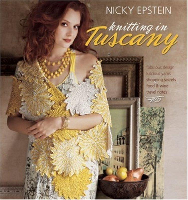 Nicky Epstein Books Knitting in Tuscany, by Nicky Epstein