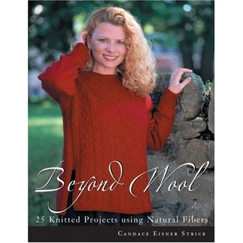 Martingale & Company Beyond Wool: 25 Knitted Projects Using Natural Fibres, by Candace Eisner Strick