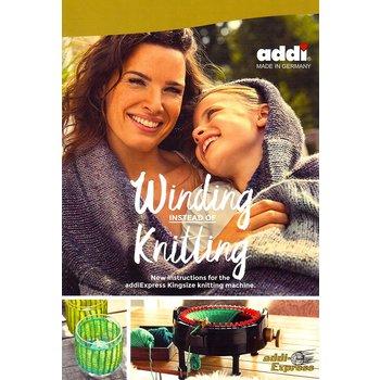 addi Winding Instead of Knitting: New Instructions for the addiExpress Kingsize Knitting Machine