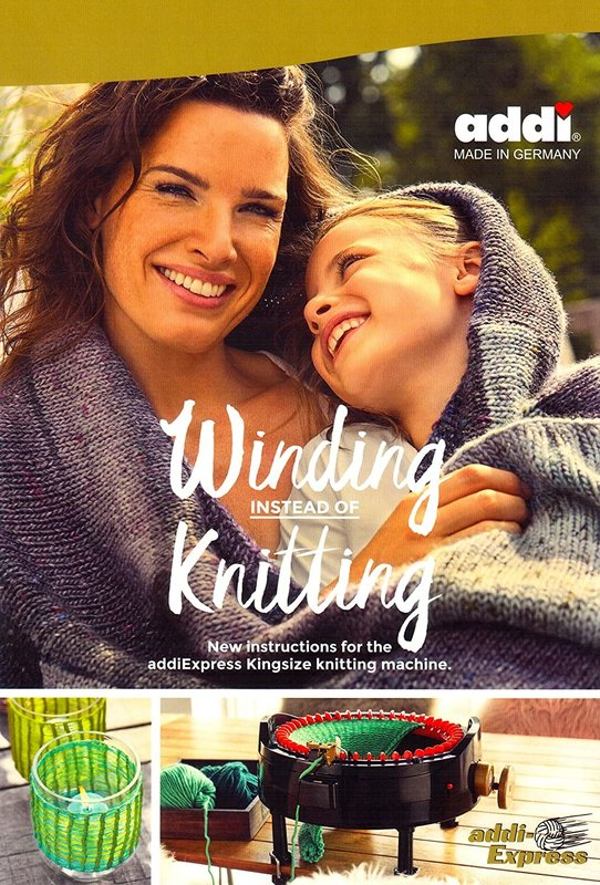 addi Winding Instead of Knitting: New Instructions for the addiExpress Kingsize Knitting Machine