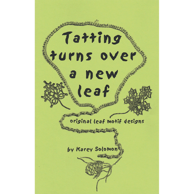 Karey Solomon Tatting Turns Over a New Leaf by Karey Solomon