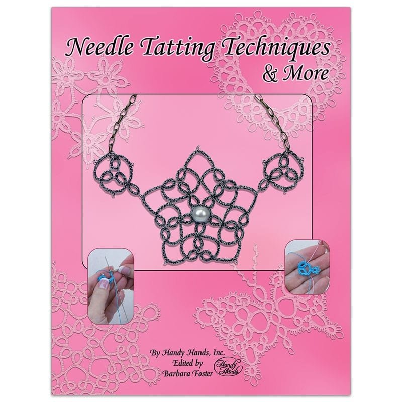 Handy Hands Needle Tatting Techniques and More by Barbara Foster