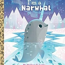 Golden Books Little Golden Book: I'm a Narwhal
