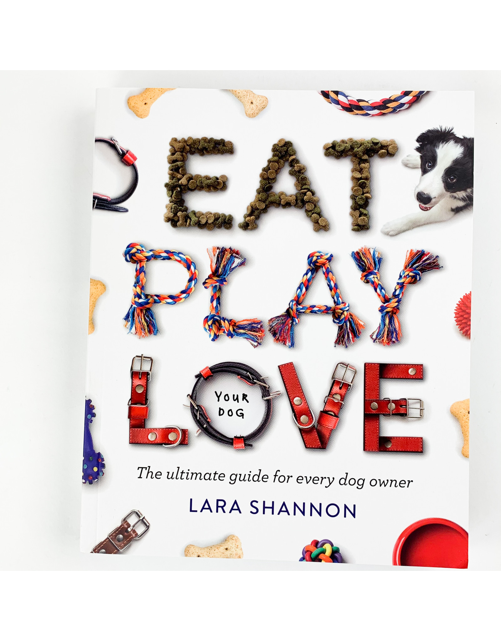 Chronicle Books Eat Play Love (Your Dog)