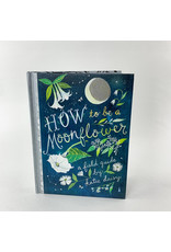 Chronicle Books How to Be a Moon Flower