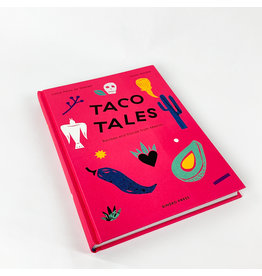 gingko press Taco Tales Recipes and Stories from Mexico