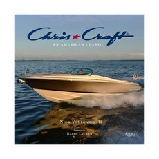 Chris Craft Chris-Craft: An American Classic Book by Nick Voulgaris III