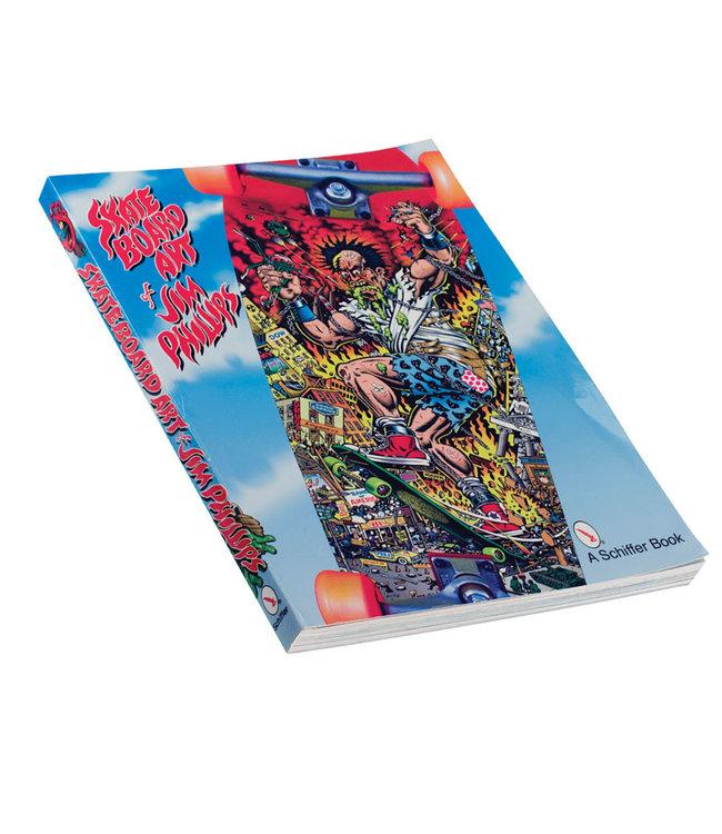 Santa Cruz The Skateboard Art of Jim Phillips Book