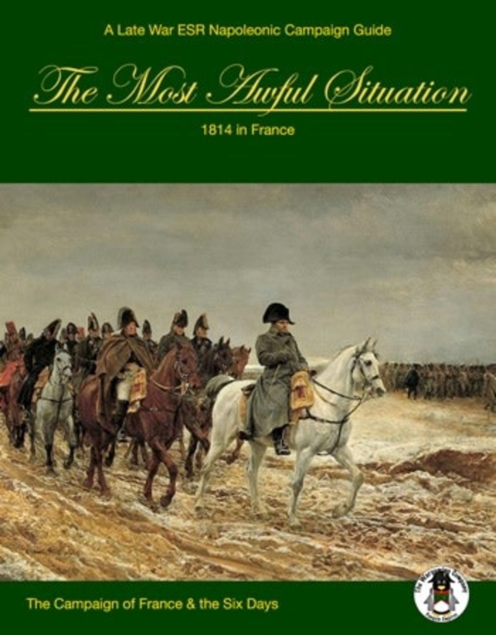 The Wargaming Company The Most Awful Situation:  1814 in France