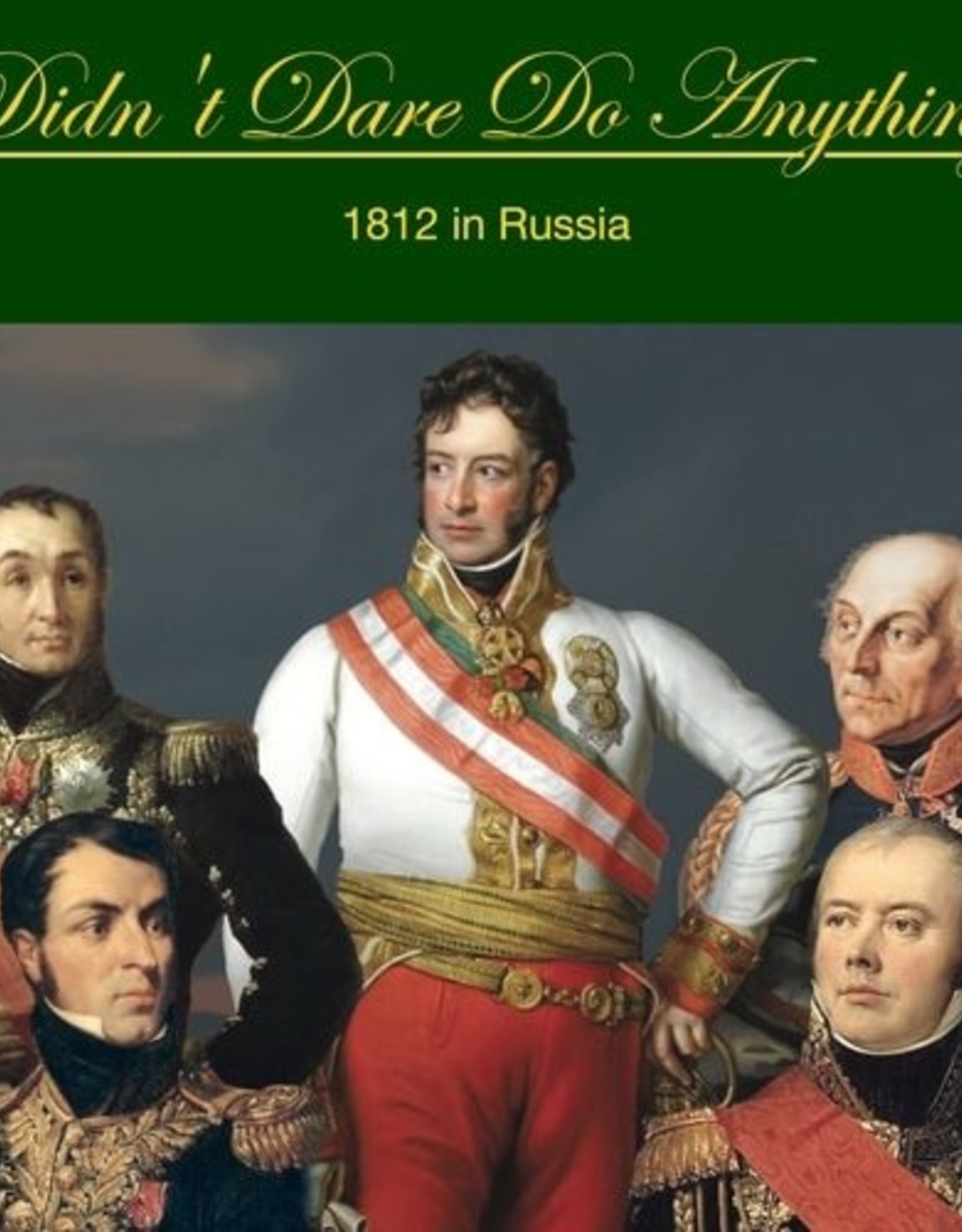 The Wargaming Company Didn't Dare Do Anything:  1812 in Russia (The Flanks)