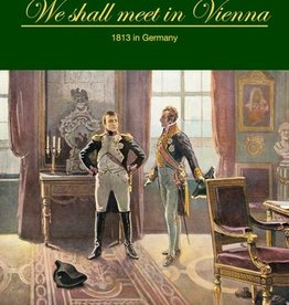 The Wargaming Company We Shall Meet in Vienna:  1813 in Germany
