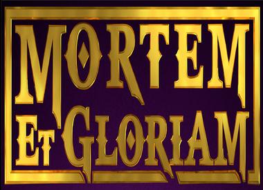 Mortem et Gloriam