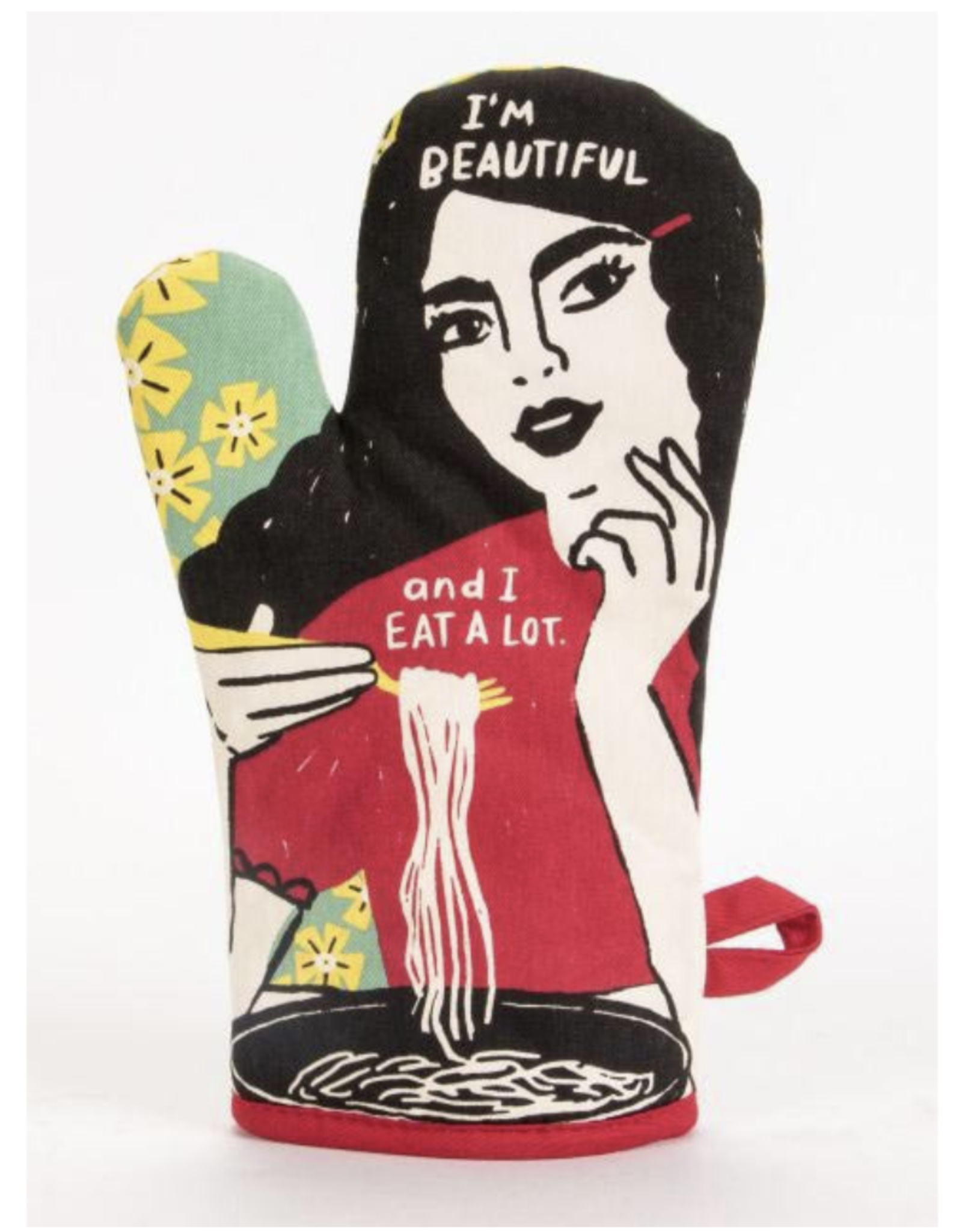 I'm Beautiful and eat a lot oven mitt
