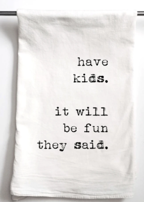 "Aspen Lane ""Have Kids they Said"" Towel"